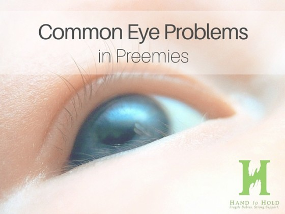 common eye problems in preemies hand to hold